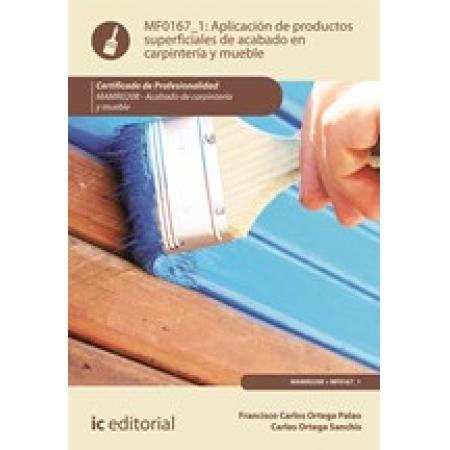 Aplicación de productos superficiales de acabado en carpintería y mueble. MAMR0208 - Acabado de Carpintería y Mueble