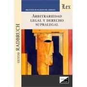 Arbitrariedad legal y derecho supralegal