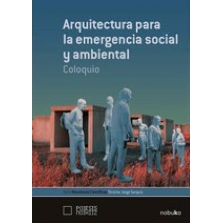 Arquitectura para la emergencia social y ambiental
