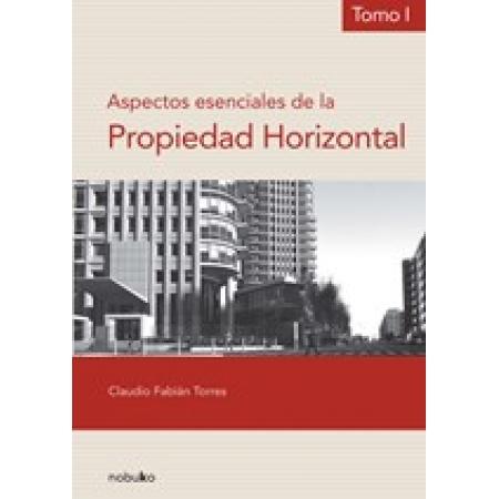 ASPECTOS ESENCIALES DE LA PROPIEDAD HORIZONTAL TOMO1
