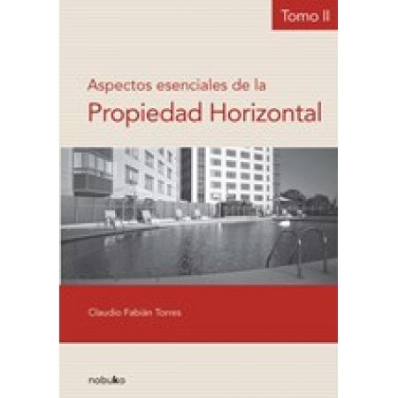 ASPECTOS ESENCIALES DE LA PROPIEDAD HORIZONTAL TOMO2