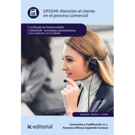 Atención al cliente en el proceso comercial. ADGG0208 - Actividades Administrativas en la relación con el cliente