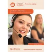 Atención básica al cliente. COMT0211 - Actividades auxiliares de comercio