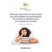 Atención educativa al alumnado con dificultades de aprendizaje. Diversidad y adaptaciones curriculares en el aula