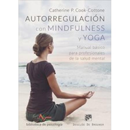 Autorregulación con Mindfulness y Yoga. Manual básico para profesionales de la salud mental