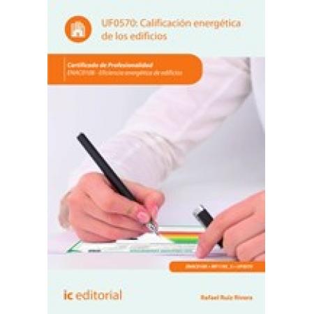 Calificación energética de los edificios. ENAC0108 - Eficiencia energética de edificios