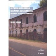 Caminhos do Ouro nas Minas Setecentistas: Contrabando, Cotidiano e Cultura Material