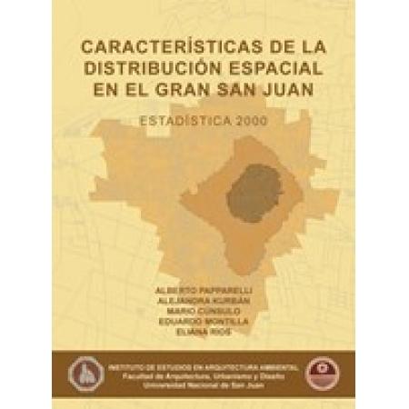 CARACTERISTICAS DE LA DISTRIBUCION ESPACIAL EN EL GRAN SAN JUAN 2000