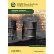 Caracterización de residuos industriales. SEAG0108 - Gestión de residuos urbanos e industriales