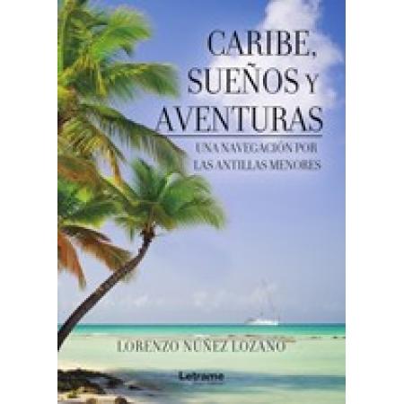 Caribe, sueños y aventuras. Una navegación por las Antillas Menores