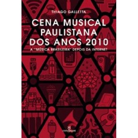 CENA MUSICAL PAULISTANA DOS ANOS 2010