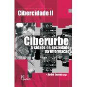 Cibercidade 2: Ciberurbe: A cidade na sociedade da informação