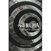 Cinema, O: uma Arte Sonora