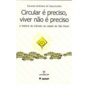 CIRCULAR E PRECISO, VIVER NAO E PRECISO