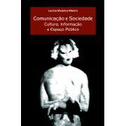 Comunicação e Sociedade: Cultura, Informação e Espaço Público