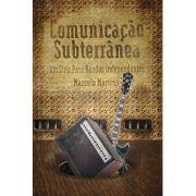 Comunicação Subterrânea: Um guia para bandas independentes