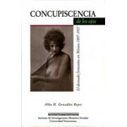 Concupiscencia de los ojos. El desnudo femenino en México 1897 - 1927