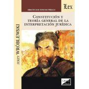 Constitución y teoría general de la interpretación