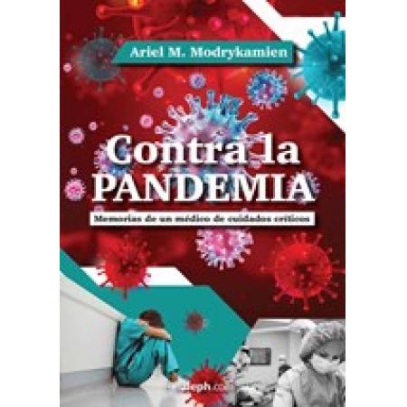 Contra la pandemia: Memorias de un médico de cuidados críticos