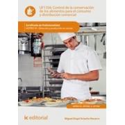 Control de la conservación de los alimentos para el consumo y distribución comercial. HOTR0110 - Dirección y producción en cocina