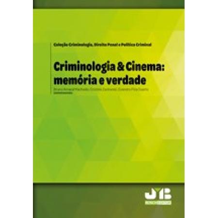 Criminologia & Cinema: memoria e verdade