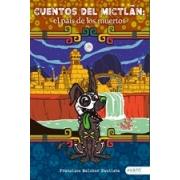 Cuentos del Mictlán: el país de los muertos