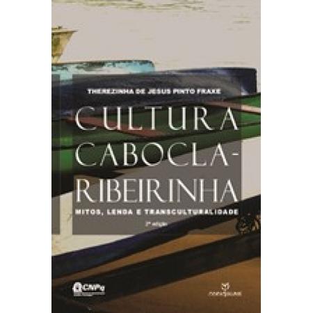 CULTURA CABOCLA-RIBEIRINHA: MITOS, LENDAS, TRANSCULTURALIDADE
