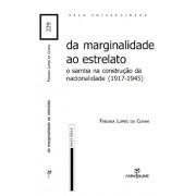 Da marginalidade ao estrelato: o samba na construção da nacionalidade (1917-1945)