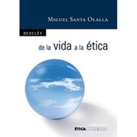 De la vida a la ética: filosofía para todos