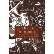 De onde veio o terror?: 11 de setembro de 2001, o dia em que o mundo parou