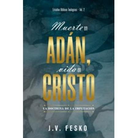 Death in Adam, Life in Christ