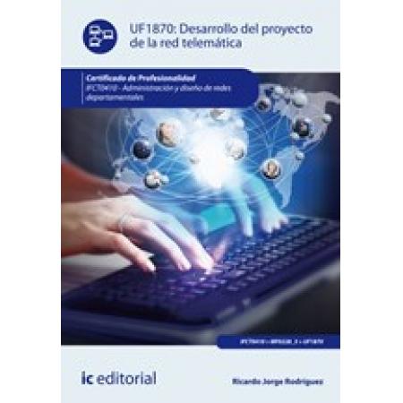 Desarrollo del proyecto de la red telemática. IFCT0410 - Administración y diseño de redes departamentales