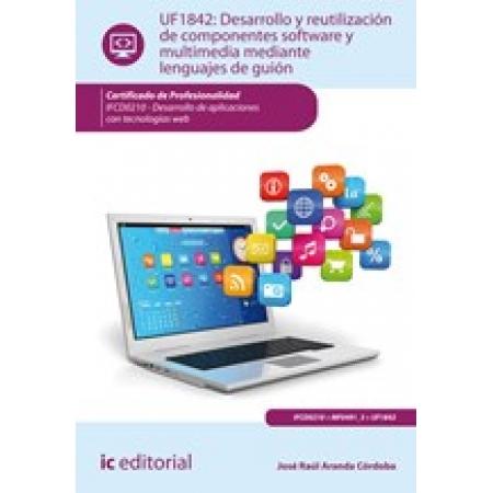 Desarrollo y reutilización de componentes software y multimedia mediante lenguajes de guión. IFCD0210 - Desarrollo de aplicaciones con tecnologías web