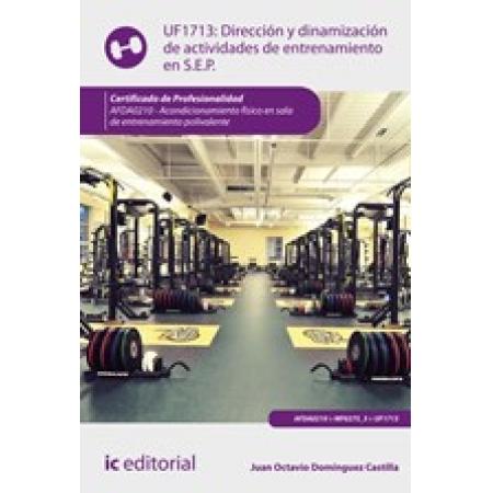 Dirección y dinamización de actividades de entrenamiento en sala de entrenamiento polivalente. AFDA0210 - Acondicionamiento físico en sala de entrenamiento polivalente