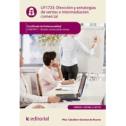 Dirección y estrategias de ventas e intermediación comercial. COMT0411 - Gestión comercial de ventas