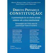 Direito Privado e Constituição: A pavimentação de um direito privado solidário sob a ótica constitucional