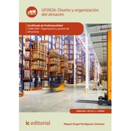 Diseño y organización del almacén. COML0309 - Organización y gestión de almacenes