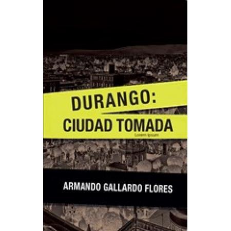 Durango Ciudad Tomada