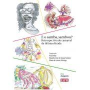 E o samba, sambou?: Retrospectiva do carnaval da última década