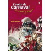 É sexta de carnaval: o ensaio é geral