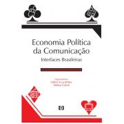 Economia Política da Comunicação: Interfaces brasileiras