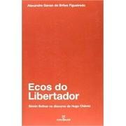 Ecos do Libertador: Simón Bolívar no Discurso de Hugo Chávez