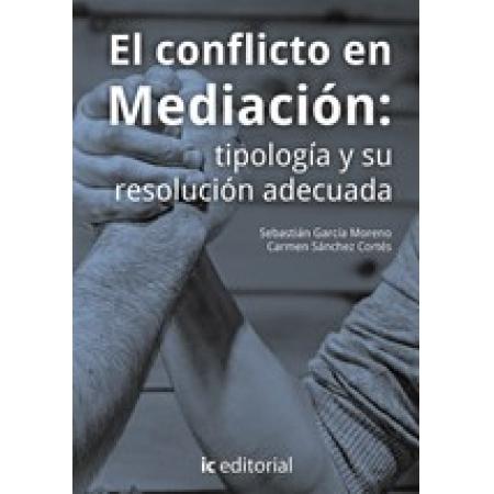 El conflicto en Mediación: tipología y su resolución adecuada