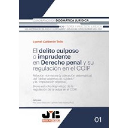 El delito culposo o imprudente en Derecho penal y su regulación en el COIP