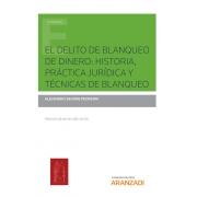 El delito de blanqueo de dinero: historia, práctica jurídica y técnicas de blanqueo