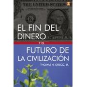 El fin del dinero y el futuro de la civilización