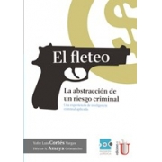 El Fleteo, la abstracción de un riesgo criminial