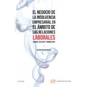 El negocio de la insolvencia empresarial en el ámbito de las relaciones laborales: causas, efectos y propuestas