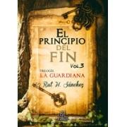 El principio del fin vol.3 Trilogía La Guardiana