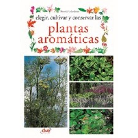 Elegir, cultivar y conservar las plantas aromáticas
